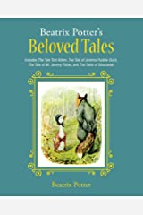 Beatrix Potter's Beloved Tales: Includes The Tale of Tom Kitten, The Tale of Jemima Puddle-Duck, The Tale of Mr. Jeremy Fisher, The Tailor of Gloucester, and The Tale of Squirrel Nutkin Kindle Edition