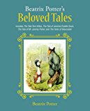 Beatrix Potter's Beloved Tales: Includes The Tale of Tom Kitten, The Tale of Jemima Puddle-Duck, The Tale of Mr. Jeremy…