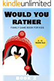 Would You Rather: Family Game Book for Kids 6-12 Years Old Book 2