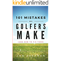 101 Mistakes All Golfers Make (and how to fix them)