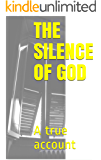 The Silence of GOD: A true account