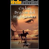 En los Brazos del Highlander: -Cautivada-