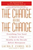 The Change Before the Change: Everything You Need