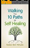 Walking the 10 Paths of Self Healing