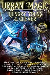 Urban Magic: Hungry, Young & Clever: An Urban Fantasy Anthology Kindle Edition