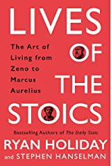 Lives of the Stoics: The Art of Living from Zeno to Marcus Aurelius Kindle Edition