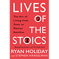 Lives of the Stoics: The Art of Living from Zeno to Marcus Aurelius (English Edition)