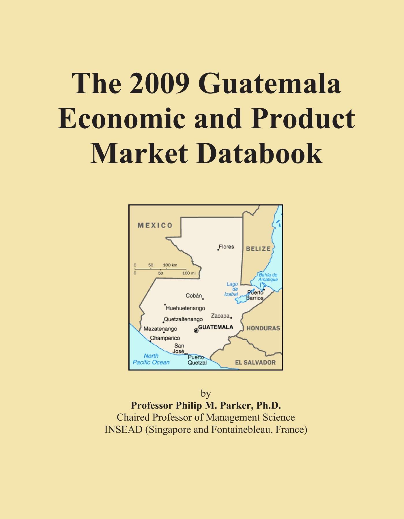 The 2009 Guatemala Economic and Product Market Databook pdf epub