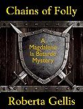 Chains of Folly (Magdalene la Bâtarde Book 4)