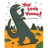 You Look Yummy! (Tyrannosaurus Series)