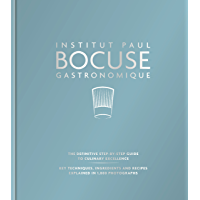 Institut Paul Bocuse Gastronomique: The definitive step-by-step guide to culinary excellence (English Edition)
