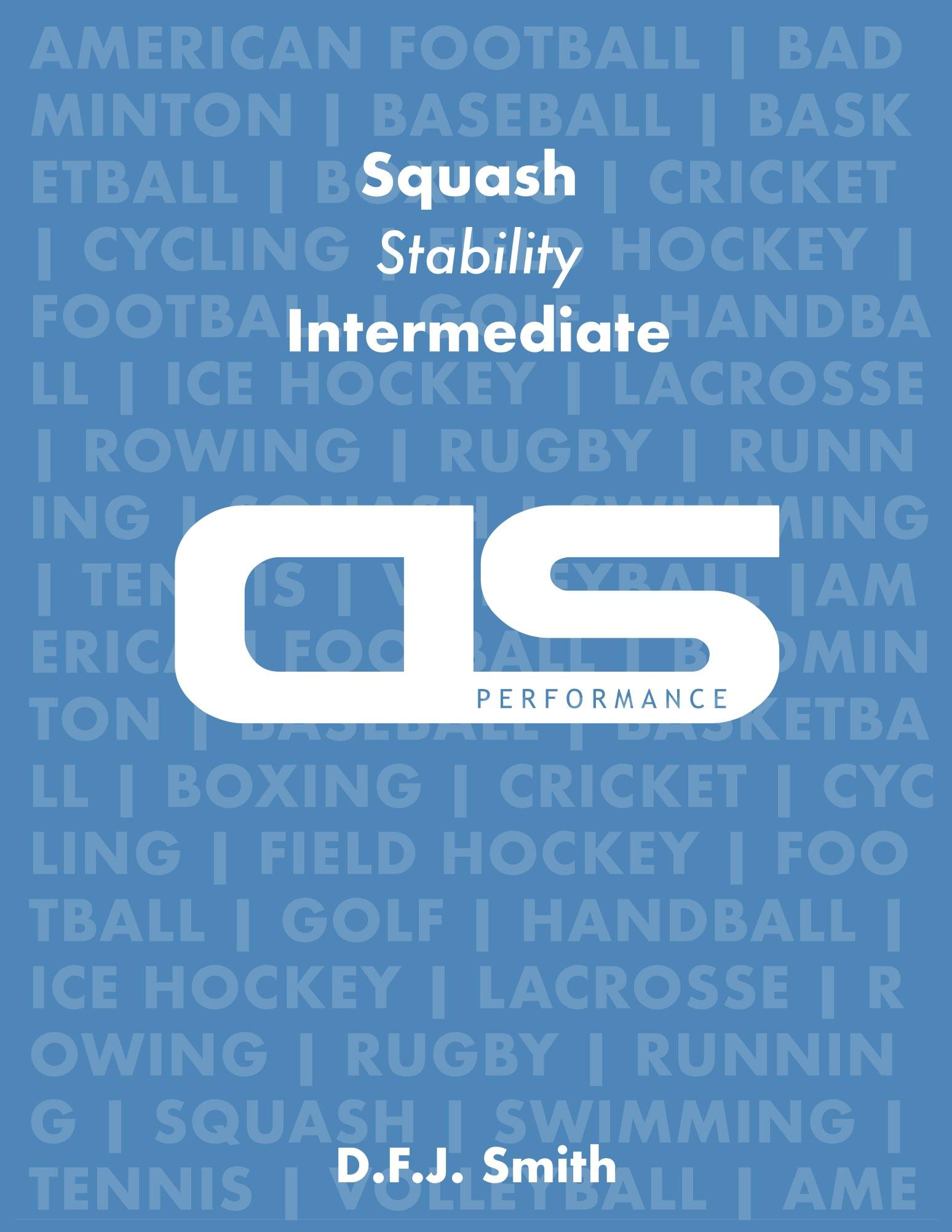 DS Performance - Strength & Conditioning Training Program for Squash Stability Intermediate (English Edition)