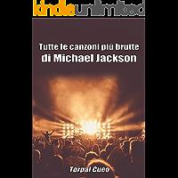 Tutte le canzoni più brutte di Michael Jackson: Libro e regalo divertente per fan del Re del Pop. Tutte le sue canzoni sono stupende, per cui all'interno ... una sorpresa (leggi descrizione qui sotto)