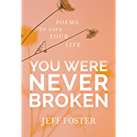 You Were Never Broken: Poems to Save Your Life (English Edition)