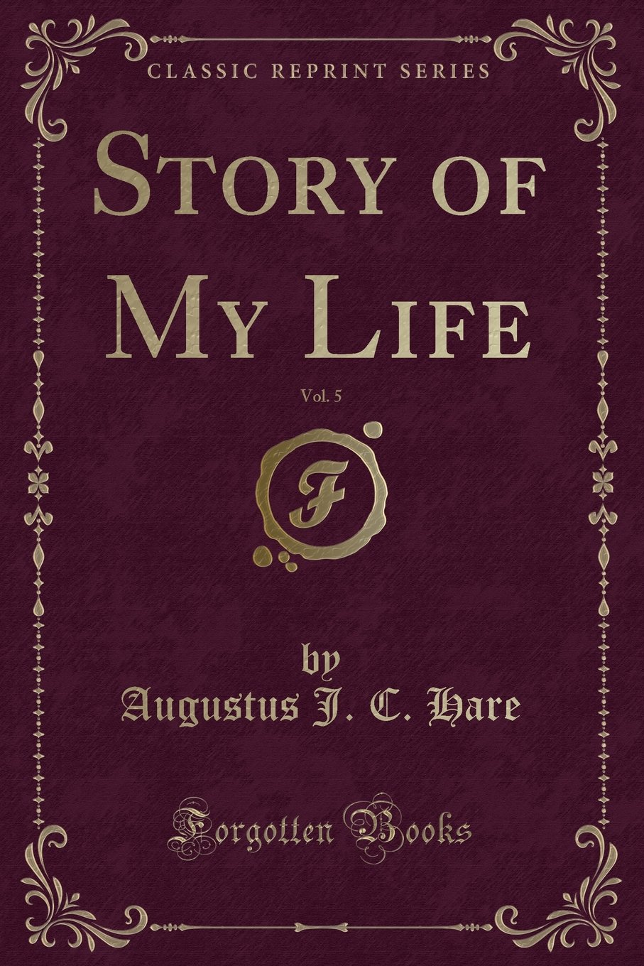 Read Online Story of My Life, Vol. 5 (Classic Reprint) pdf epub
