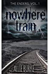 Nowhere Train (The Enders) (Volume 1) Paperback