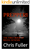 PREPPER1: THE FIRST BOOK OF RIGGS. GENESIS.