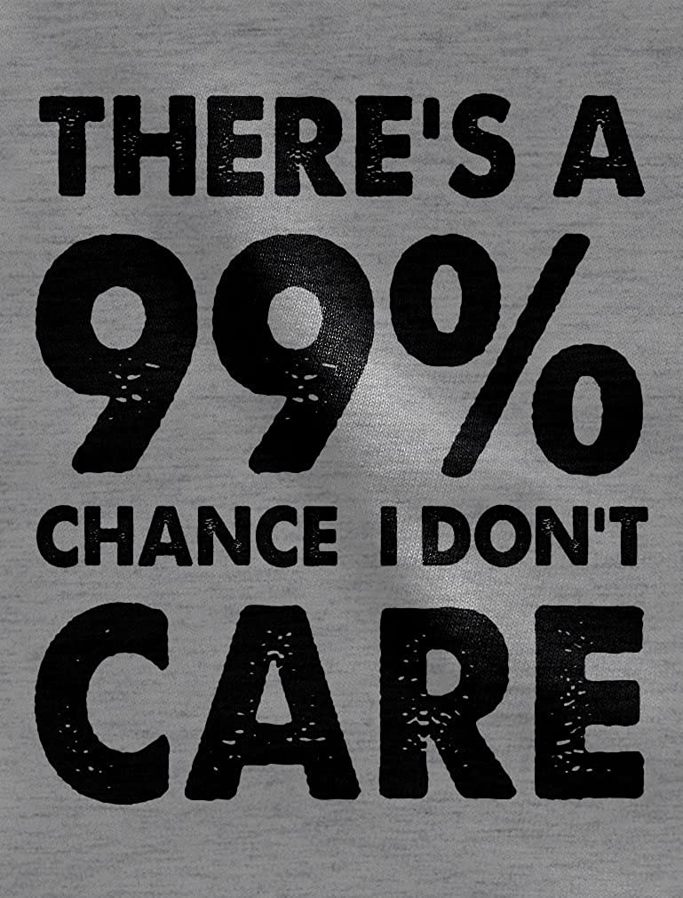 99/% Chance I Dont Care Tstars Sarcastic Funny Sarcasm Hoodie