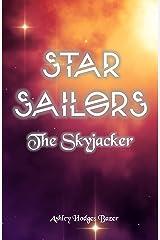 Star Sailors: The Skyjacker Kindle Edition