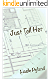 Just Tell Her (Chicago Series Book 2)
