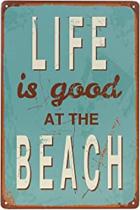 "ERLOOD Life is Good at Beach Tin Sign Wall Retro Metal Bar Pub Poster Metal 12"" X 8"""