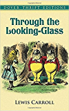 Through the Looking-Glass (Annotated) (English Edition)