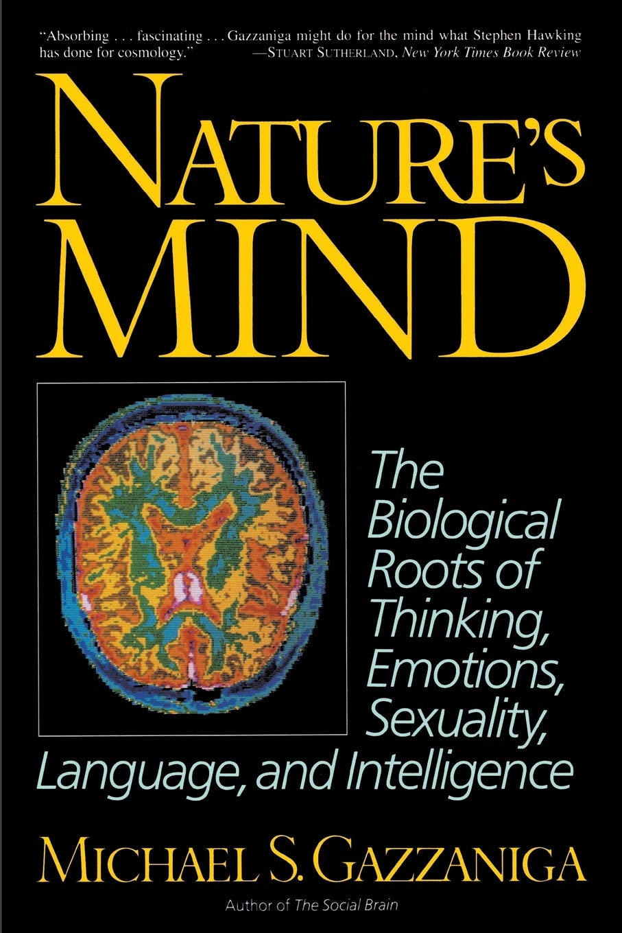 Nature Or Nurture Unravelling Roots Of >> Nature S Mind Biological Roots Of Thinking Emotions Sexuality