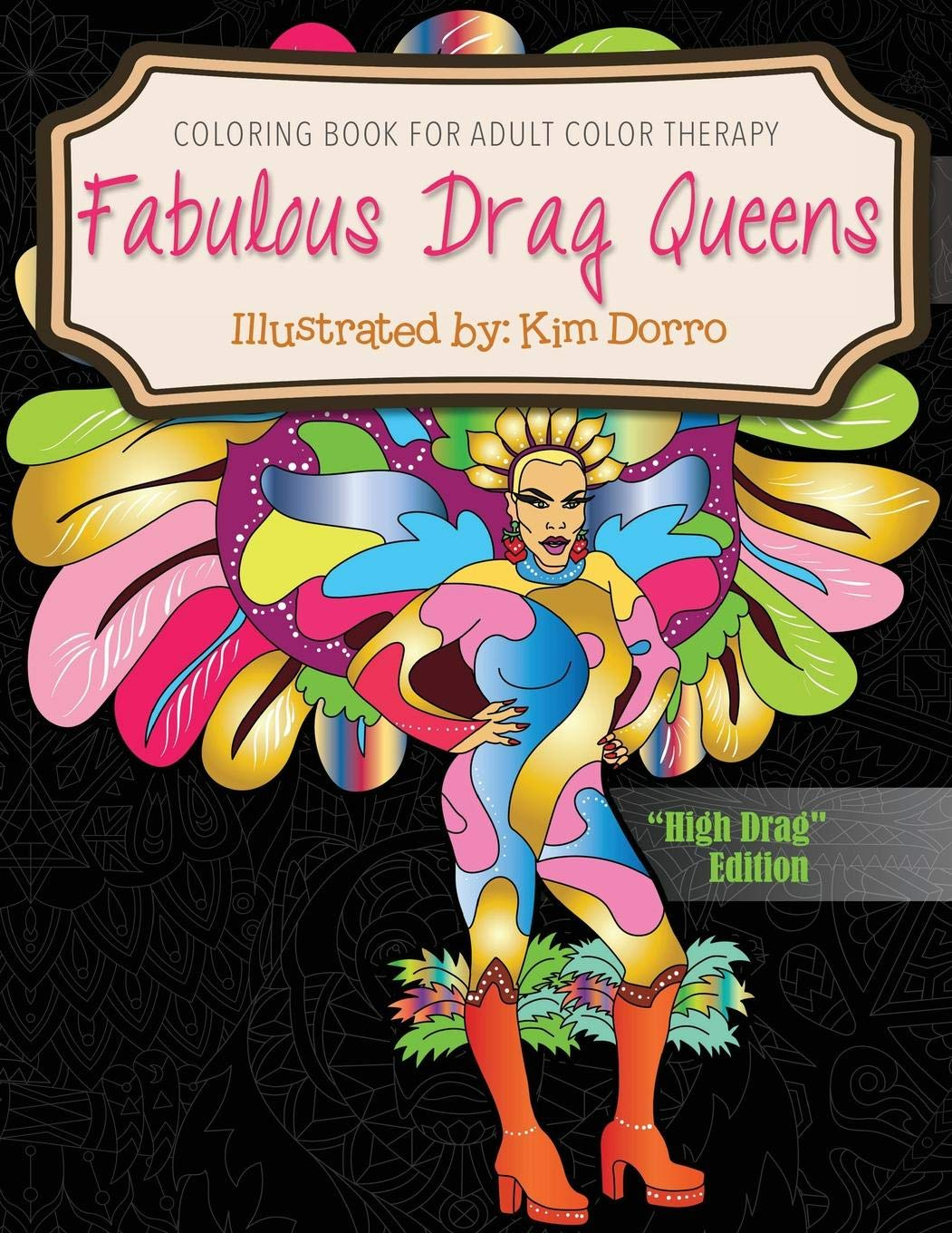 - Fabulous Drag Queens: Coloring Book For Adult Color Therapy: High