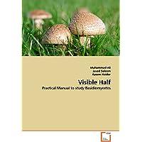 Visible Half: Practical Manual to study Basidiomycetes