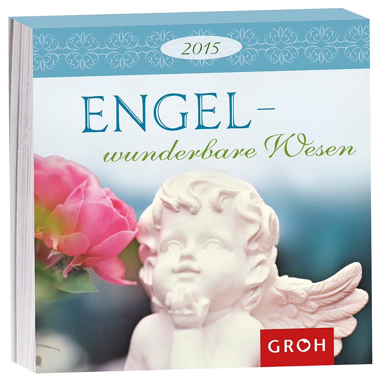 Engel - wunderbare Wesen 2015: Abreißkalender für 365 Tage, mit 53 Bildern