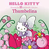 Hello Kitty Presents the Storybook Collection: Thumbelina (Hello Kitty Storybook)