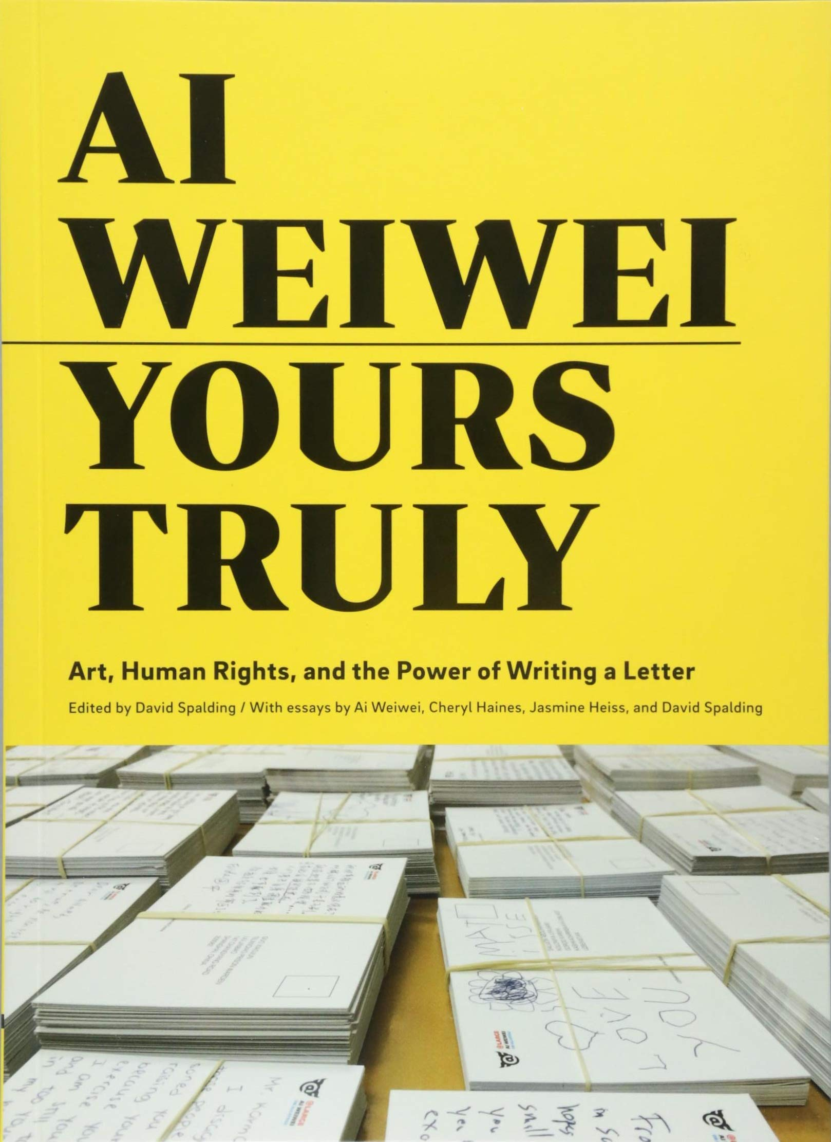 Ai Weiwei: Yours Truly: Art, Human Rights, and the Power of ...