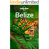 Lonely Planet Belize (Travel Guide)