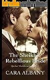 The Sheikh's Rebellious Bride (Qazhar Sheikhs series Book 3)