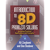 Introduction to 8D Problem Solving: Including Practical Applications and Examples