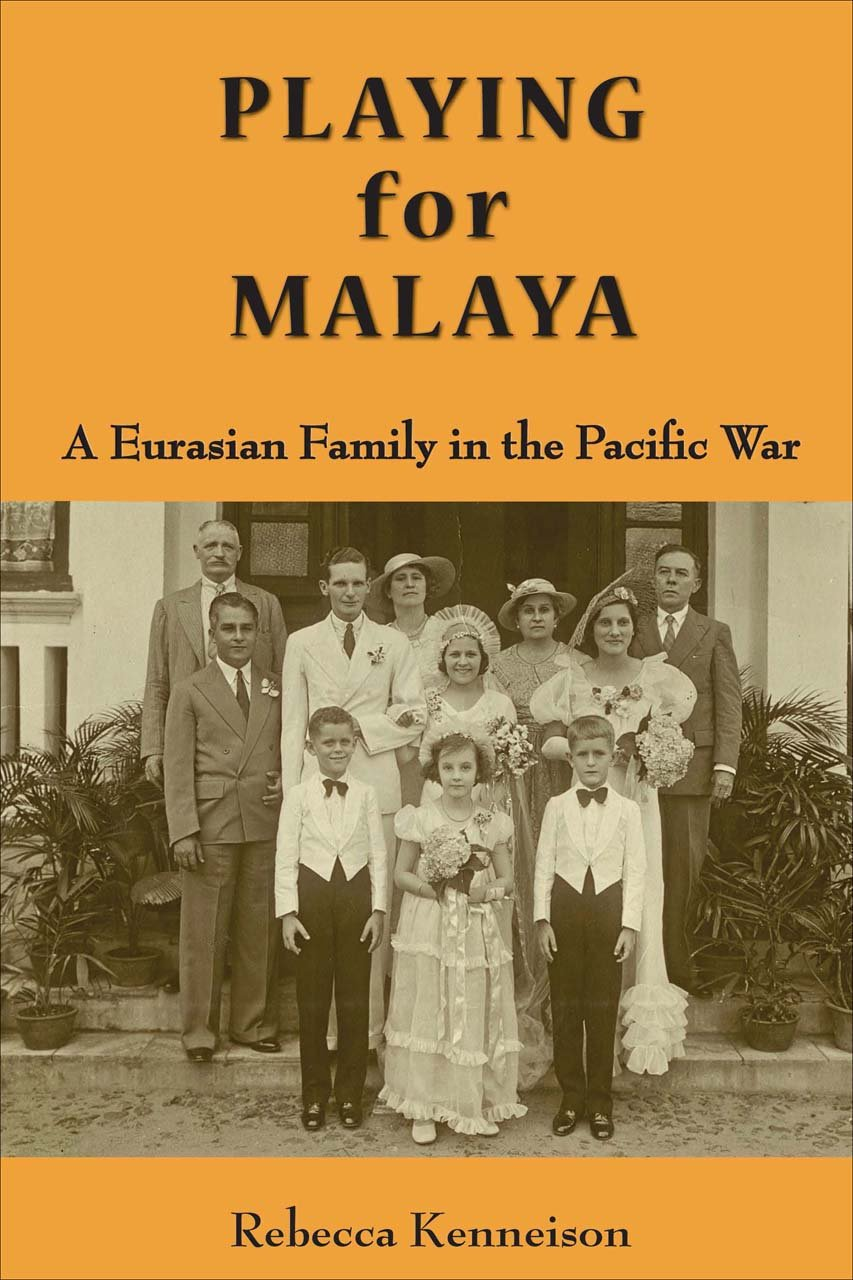 Read Online Playing for Malaya: A Eurasian Family in the Pacific War pdf