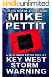 Key West Storm Warning: A Jack Marsh Key West Action Adventure  (Jack Marsh Action Thrillers Book 5)
