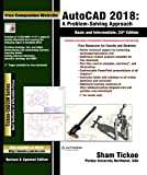 AutoCAD 2018: A Problem-Solving Approach,Basic and Intermediate