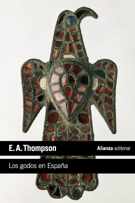 Los godos en España (El libro de bolsillo - Historia): Amazon.es: Thompson, E. A., Faci Lacasta, Javier: Libros