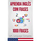 Aprenda Inglês com Frases: 1000 Frases para treinar