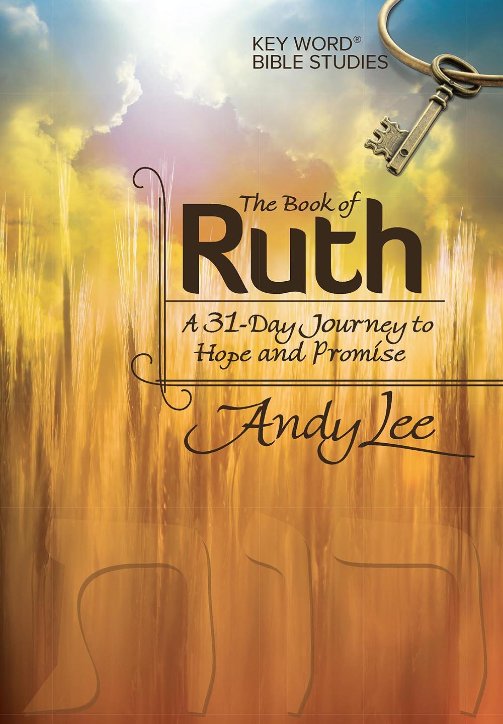 The Book Of Ruth Key Word Bible Study Key Word Bible Studies