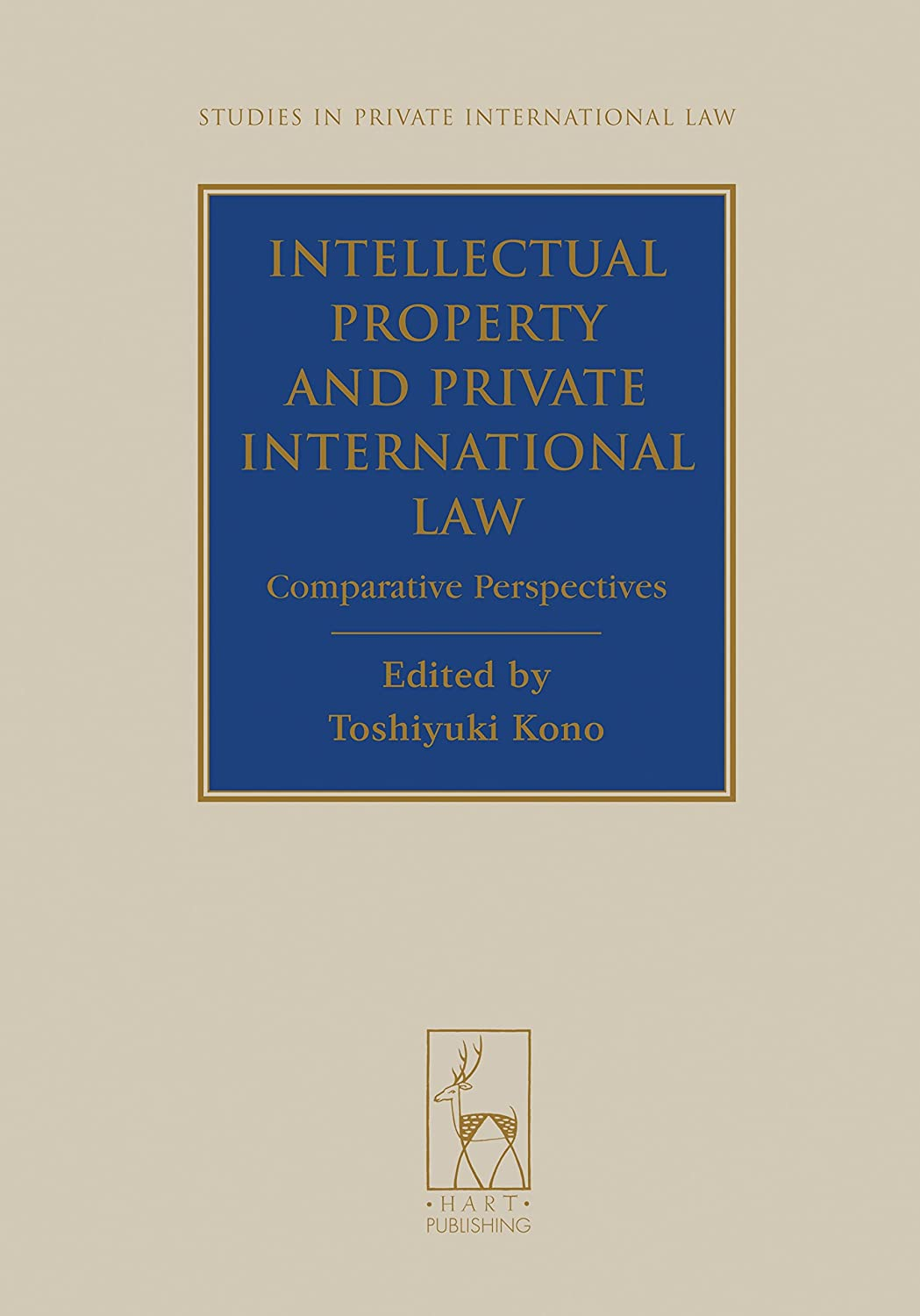 Intellectual Property and Private International Law: Comparative ...