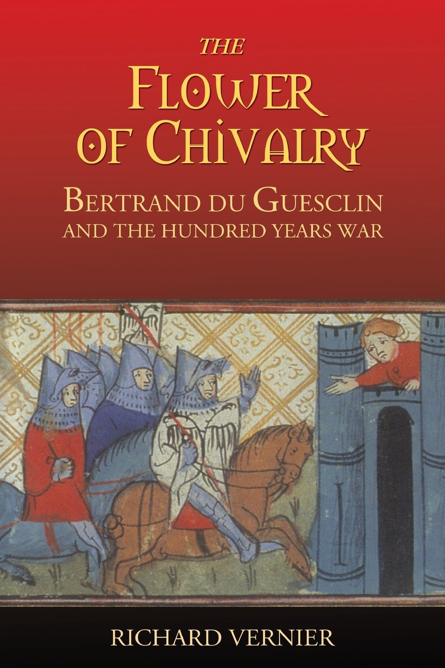 Download The Flower of Chivalry: Bertrand du Guesclin and the Hundred Years War pdf epub