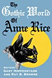 The Gothic World of Anne Rice
