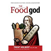 The Food god: Food's connection to our Creator, community, and personal health