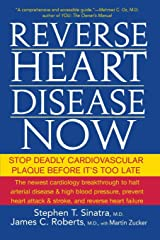 Reverse Heart Disease Now: Stop Deadly Cardiovascular Plaque Before It's Too Late Paperback