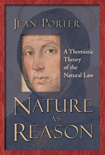 natural law theory  contemporary essays  clarendon paperbacks    nature as reason  a thomistic theory of the natural law