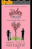 The Garden Plot (English Garden Romance Book 1)