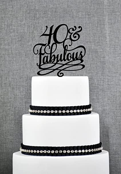 40 And Fabulous Birthday Cake Topper Classy 40th For Women Men Fortieth