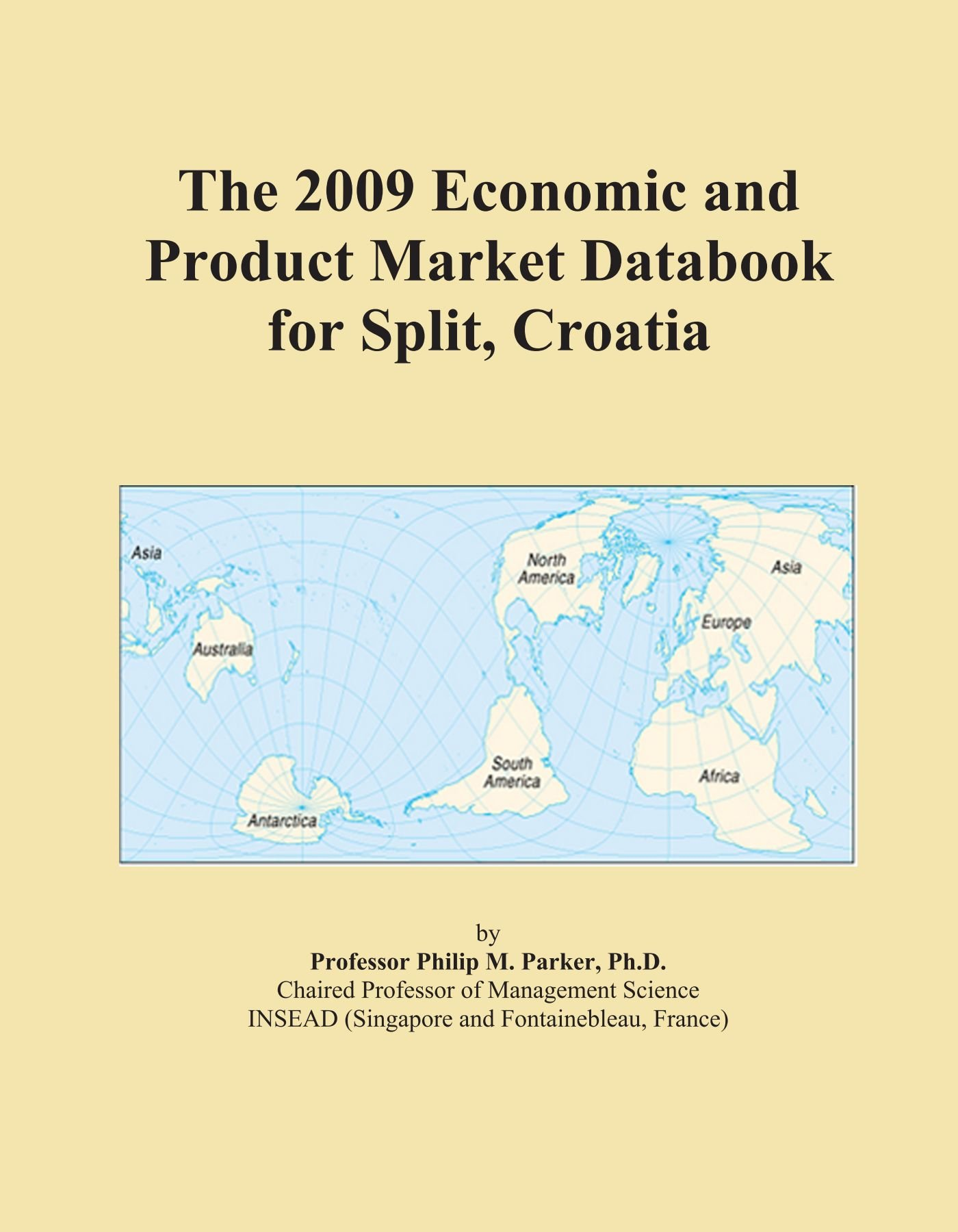 Read Online The 2009 Economic and Product Market Databook for Split, Croatia PDF